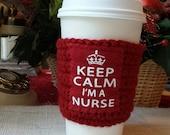 nurse gift, gift for nurse, nurse cup, nurse birthday, cup cozy, cup sleeve, Keep calm I'm a nurse