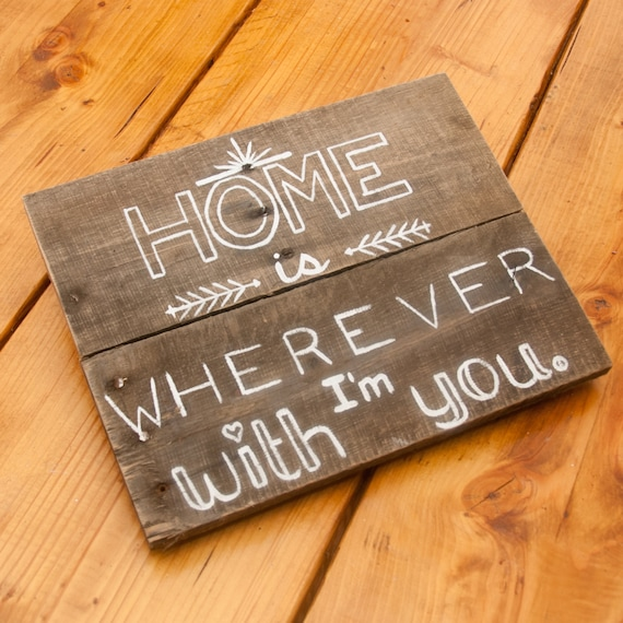 Home Is Wherever I M With You Wood Sign Home Decor: Home Is Wherever I'm With You Country Home Decor Pallet