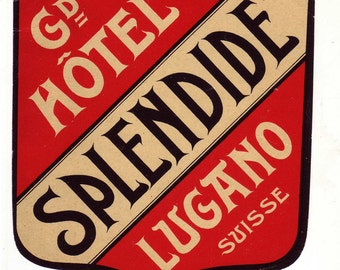 1930s Genuine Original Unused Luggage Steamer Trunk Label: Grand Hotel Splendide, Lugano, Switzerland