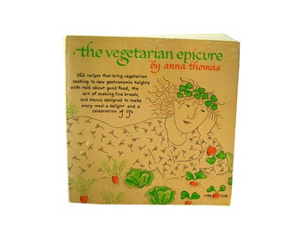 The Vegitarian Epicure Vintage Cook Book by Anna Thomas / Recipes / First Edition / Cook Book / 1970s / Entertainment