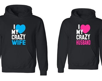 Couple Hoodie - I Love My Crazy Wife & Husband - 2 Couple Hodies -  Matching Love Hoodie