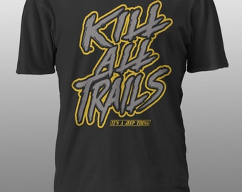 Kill all Trails - it's a jeep thing
