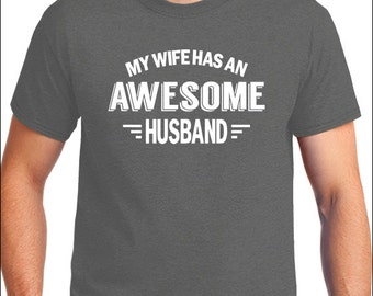 Funny Married Couple T-Shirt My Wife  Has An Awesome Husband T-Shirt Women's / Ladies / Unisex  Tshirt