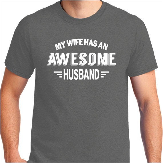 Funny Married Couple T Shirt My Wife Has An Awesome Husband