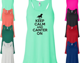 Keep Calm And Canter On Flowy Tank Top. Racerback Tank Top. Horse Tank Top. Horse Show. Horse Riding. Gift For Horse Lover. D72