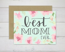 Best Mom Ever Mother's Day Folded Card - Original Hand Lettering and Watercolor Floral or Solid - Size A2 - Kraft Envelope - Blank Inside