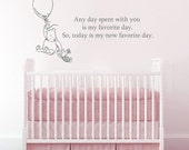 Wall Decals Quotes Winnie the Pooh Wall Decal Quote Any day spent with you is my favorite day... Wall Decals Nursery Baby Room Art AN702