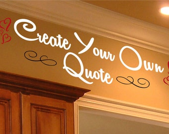 Custom Decal, Custom Decal Stickers, 0084, Custom Wall Decal - You pick the font, color, quote, image and size