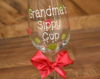 Grandma's Wine Glass // Grandmas's Sippy Cup // Nana // Grammy // Mimi // Abuela // CUSTOM COLORS AVAILABLE