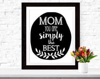 Typographic Art Gift For Mom Poster 'Mom You Are Simply The Best' Beautiful Art Gift for Mother's Day Wall Art Flower Print Mom Poster Gift