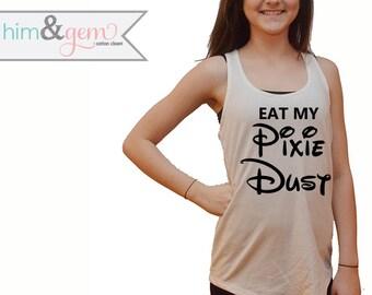 "Disney Princess Shirt ""Eat My Pixie Dust"" Tank // Disney Run Shirt // Pixie Dust Shirt // Disney Marathon Tank // Women's Disney Shirt"