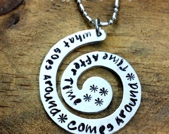 What Goes Around Comes Around Hand Stamped Necklace, Karma Custom Necklace, Custom Spiral Necklace, Time After Time, Quoted Spiral Pendant