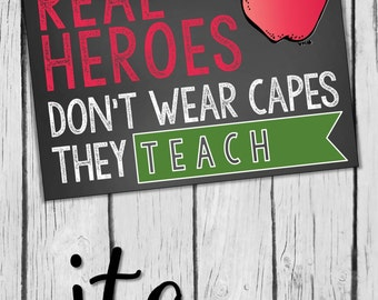 Image result for teacher appreciation day real heroes don't wear capes