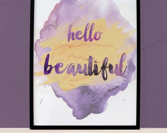 Hello Beautiful Print, Watercolor Quotes, Watercolor Print, Printable Typography, Purple and Yellow, 8x10 printable, Digital Download Print