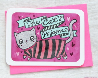 You're the Cat's Pajamas - Valentine's Day Anniversary Birthday Card - Valentines Day Card