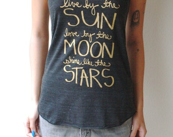 Live by the Sun, Love by the Moon, Shine Like the Stars. Yoga Tank Top with Gold Ink. MADE TO ORDER