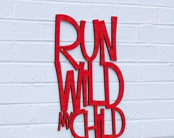 Child Nursery Sign, Kids Playroom Sign, Run Wild My Child, Wild Rumpus Sign, Meme Sign, Funky Wood Sign, Wood Sign Decor, Wood Word Sign