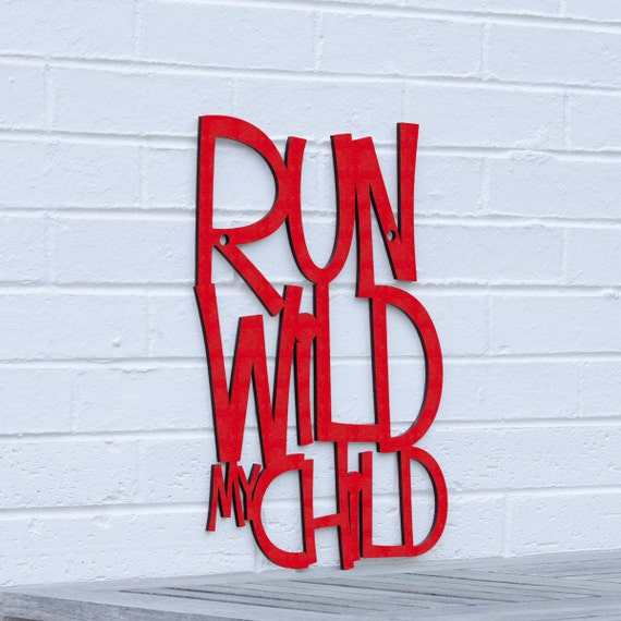 Run Wild My Child (wild rumpus)