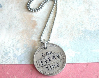 """If I Had A Nickel For Every Time ... Novelty Hand-stamped Nickel and 18"""" bead-ball chain ... custom phrase, date or name stamped on it"""