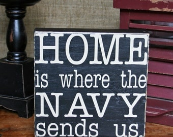 Decorative Block: Home is where the (Army, Navy, Air Force,Marines, Coast Guard) sends us.
