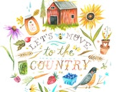 Let's Move to The Country Art Print | Watercolor Quote | Hand Lettered Wall Art | Rustic Artwork | Katie Daisy | 8x10 | 11x14