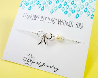 Bridesmaid Card & Bow bracelet, Be my bridesmaid, pearl bracelet, Couldn't say I do without you, briguysgirls, bridal jewelry, otis b