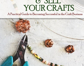 EBook: Critique, Market & Sell Your Crafts - A practical Guide to Becoming Successful In the Craft Business