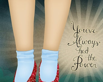 You've Always Had the Power - Wizard of Oz | Art Print