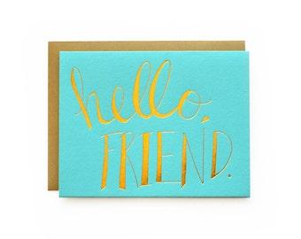 Hello Friend - letterpress card