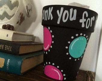 Flower pot teacher gift - Thank you for helping  me grow flower pot - teacher appreciation gift