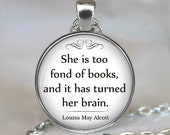 She is too fond of Books quote pendant, book pendant, book lover's gift book jewelry librarian gift book quote keychain key chain