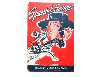 Spanish Songs, a Vintage Song Book, 1937, Belmont Music Company