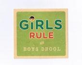 Die Cut: Girls Rule and Boys Drool