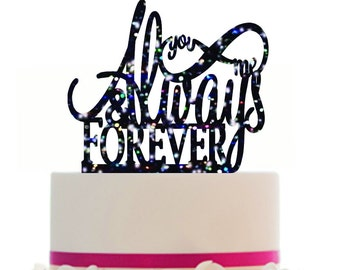 Custom Wedding ALWAYS and FOREVER Cake Topper with infinity sign, choice of color, Removable spikes and a FREE base for table display