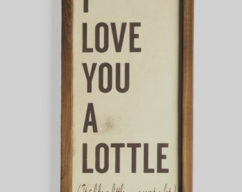 I Love You A Lottle, Lottle, Rustic Wood Sign, Child Room Decor, Home, Wedding Decor, Wedding Sign, Anniversary Gift, Wedding, Wedding Gift