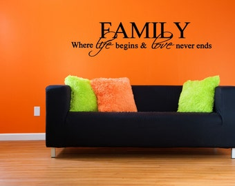 FAMILY Where Life Begins & Love Never Ends Vinyl Decal - Wall Decal Quote, Family Vinyl Quote, Family Vinyl Wall Decal, Living Room, 40x10