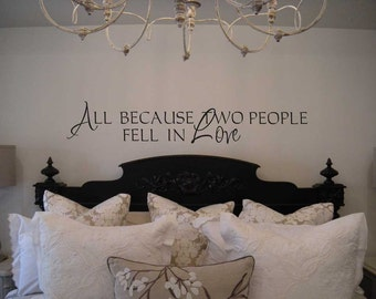 All because two people fell in love romantic master bedroom wall sticker decal. BC478