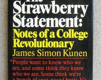 The Strawberry Statement - Revolutionaries Notes - Anti-War Rants by James Kunen - 1969 Edition