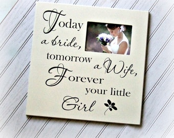 Parents of the Bride Wedding Gift Today a Bride Picture Frame/Parents Wedding Gift Photo Frame