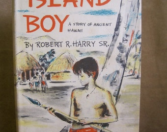 ISLAND BOY Hardback Book 1957 Selection Weekly Reader Children's Book Club A Story of Ancient Hawaii Illustrated Black and White