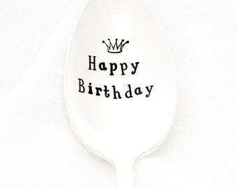 Happy Birthday,  Hand stamped spoon with crown for Birthday Queen's coffee, tea, or ice cream. 40th, 50th, 60th Birthday Gift for Women.