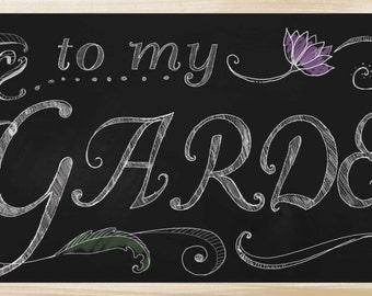 Welcome to my Garden Chalkboard Sign