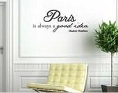 Paris Wall Decal - Audrey Hepburn Quote - Home Decor - Paris is Always a Good Idea - Breakfast at Tiffanys - Girls Room Decor - Vinyl Decal