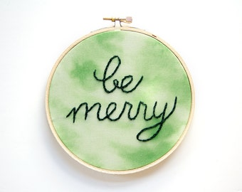 Christmas Embroidery, Be Merry, Hoop Art, Holiday Decoration Christmas Decor, Green Woodland Rustic, Colorful Christmas Decor, Winter