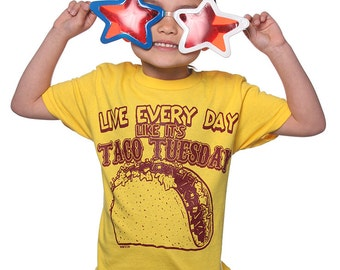 Live Everyday Like It's Taco Tuesday T-Shirt Funny Cute Novelty Food Lunch Humor Tee Shirt Tshirt Youth Kids Children S-XL Great Gift Idea