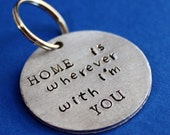 Home Keychain, Home is Wherever I'm with You Lyrics Key Chain, Keyring, Handstamped Gift for Him, Quote Song Mens Gift