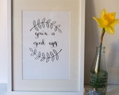 You're A Good Egg / A4 Print / Black & White Calligraphy