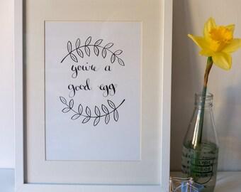 You're A Good Egg / A4 Print / Black & White Calligraphy