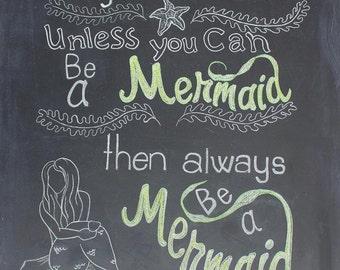 Be a Mermaid Digital Download Printable with color. Chalkboard Print - Mermaid Art Print