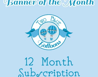 2BB Banner of the Month Club - 12 Month Subscription